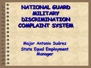 NATIONAL GUARD  MILITARY DISCRIMINATION COMPLAINT SYSTEM