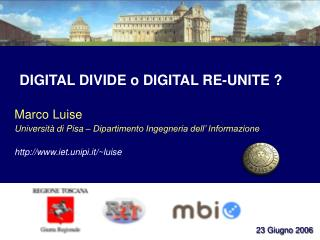 DIGITAL DIVIDE o DIGITAL RE-UNITE ?
