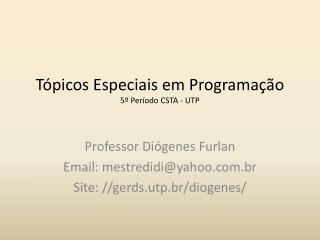 Tópicos Especiais em Programação 5º Período CSTA - UTP