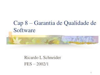 Cap 8 � Garantia de Qualidade de Software