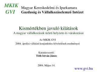 Kismértékben javuló kilátások A magyar vállalkozások üzleti helyzete és várakozásai