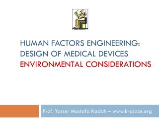 Human Factors Engineering: Design of Medical Devices Environmental Considerations
