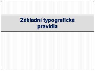 Z�kladn� typografick�  pravidla