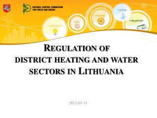 Regulation of  district heating and water sector s  in Lithuania