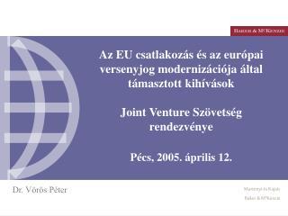 Pécs, 2005. április 12.
