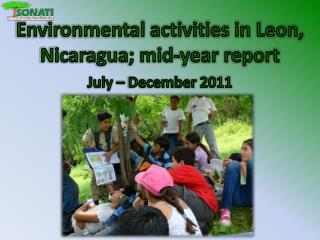 Environmental activities in Leon, Nicaragua; mid-year report