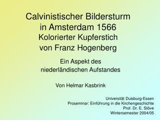 Calvinistischer Bildersturm in Amsterdam 1566 Kolorierter Kupferstich von Franz Hogenberg