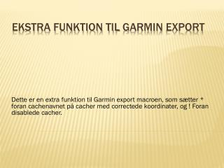 Ekstra funktion til  Garmin export