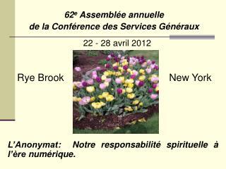 62 e  Assemblée annuelle  de la Conférence des Services Généraux