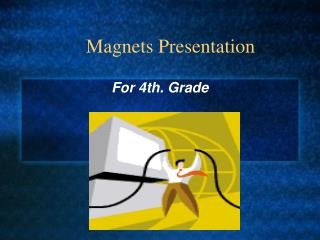 Magnets Presentation