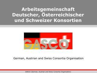 Arbeitsgemeinschaft Deutscher, Österreichischer und Schweizer Konsortien
