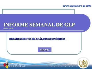 INFORME SEMANAL DE GLP CIUDAD  CAPITAL