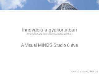 Innováció a gyakorlatban ( Innováció  h azai kis és középvállalkozásoknál  )