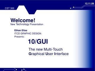 INTRODUCING 10/GUI