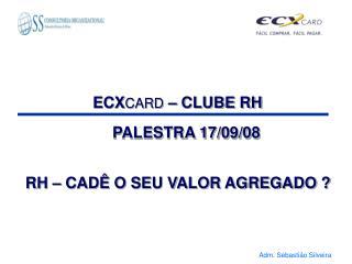 ECX CARD  � CLUBE RH