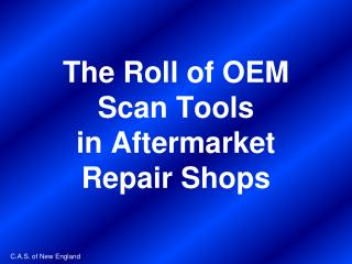The Roll of OEM Scan Tools in Aftermarket Repair Shops