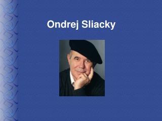 Ondrej Sliacky