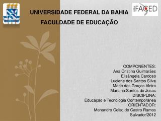UNIVERSIDADE FEDERAL DA BAHIA FACULDADE DE EDUCAÇÃO
