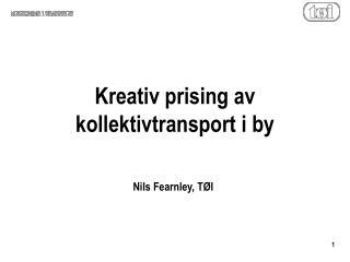 Kreativ prising av kollektivtransport i by