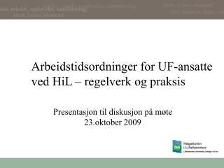 Arbeidstidsordninger for UF-ansatte ved HiL – regelverk og praksis