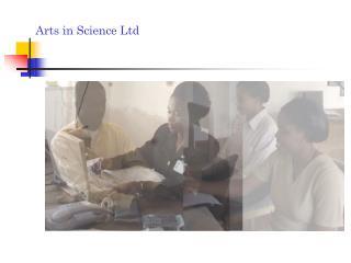 Arts in Science Ltd 51 Emekuku St., Dline, PO Box 4539, Port Harcourt, Nigeria 234-84-232524