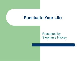 Punctuate Your Life