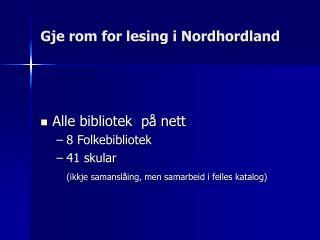 Gje rom for lesing i Nordhordland