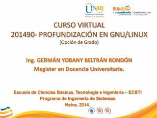 CURSO VIRTUAL 201490- PROFUNDIZACIÓN EN GNU/LINUX (Opción de Grado)