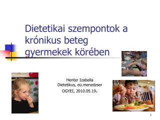 Dietetikai szempontok a krónikus beteg gyermekek körében