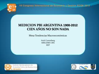 MEDICION PBI ARGENTINA  1900-2012 CIEN AÑOS NO SON NADA Mesa Tendencias Macroeconómicas