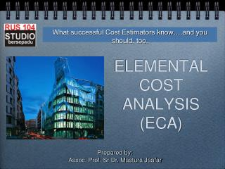 ELEMENTAL COST ANALYSIS (ECA)