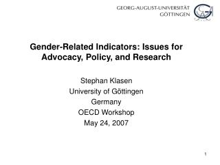 Gender-Related Indicators: Issues for Advocacy, Policy, and Research Stephan Klasen