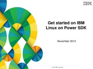 Get started on IBM Linux on Power SDK