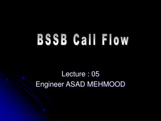 Lecture : 05 Engineer ASAD MEHMOOD