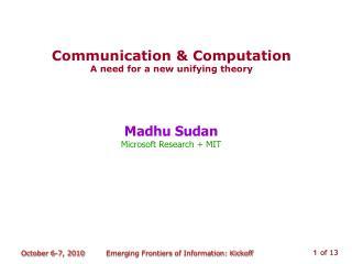 Madhu Sudan Microsoft Research + MIT