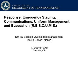 Response, Emergency Staging, Communications, Uniform Management, and Evacuation (R.E.S.C.U.M.E.)