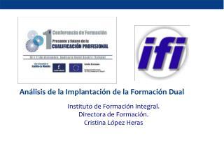 Análisis  de la I mplantación  de la Formación  Dual  Instituto  de Formación  Integral.