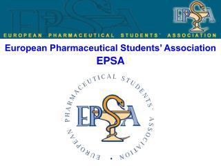 European Pharmaceutical Students' Association EPSA