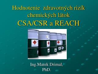 Hodnotenie  zdravotn�ch riz�k chemick�ch l�tok CSA/CSR a REACH