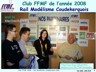 Club FFMF de l�ann�e 2008  Rail Mod�lisme Coudekerquois