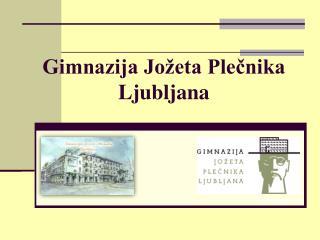 Gimnazija Jožeta Plečnika Ljubljana