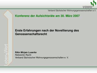Erste Erfahrungen nach der Novellierung des Genossenschaftsrecht  RAin Mirjam Luserke