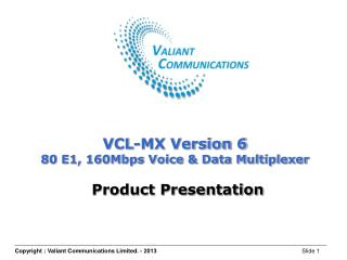 VCL-MX Version 6 80 E1, 160Mbps Voice & Data Multiplexer