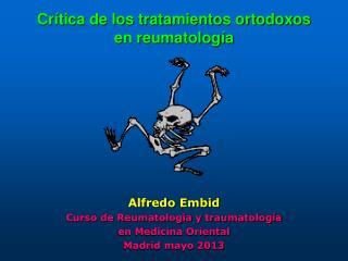 Crítica de los tratamientos ortodoxos  en reumatología