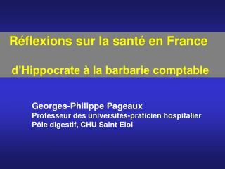 Réflexions sur la santé en France    d'Hippocrate à la barbarie comptable