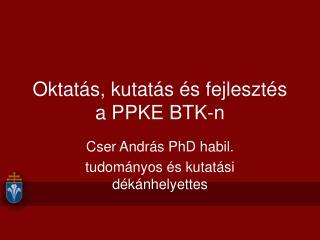 Oktatás, kutatás és fejlesztés a PPKE BTK-n