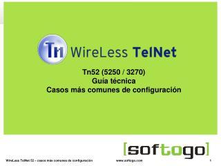 Tn52 (5250 / 3270) Guía técnica Casos más comunes de configuración