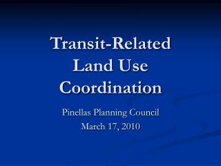 Transit-Related  Land Use Coordination