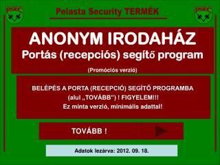 ANONYM IRODAHÁZ Portás (recepciós) segítő program (Promóciós verzió)