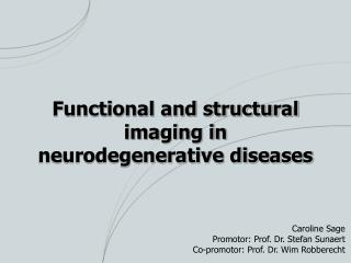 Functional and structural imaging in neurodegenerative diseases